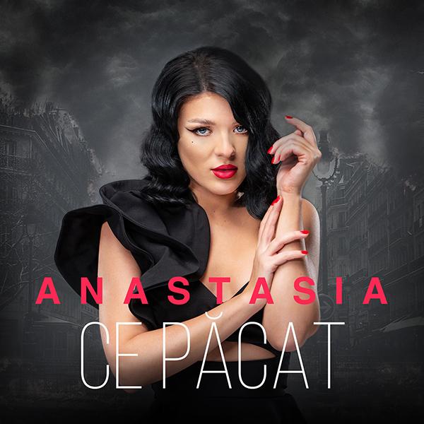 Lansare piesa Anastasia – Ce pacat