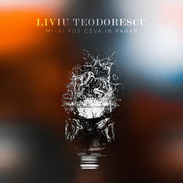 Lansare Liviu Teodorescu – Mi-ai pus ceva in pahar