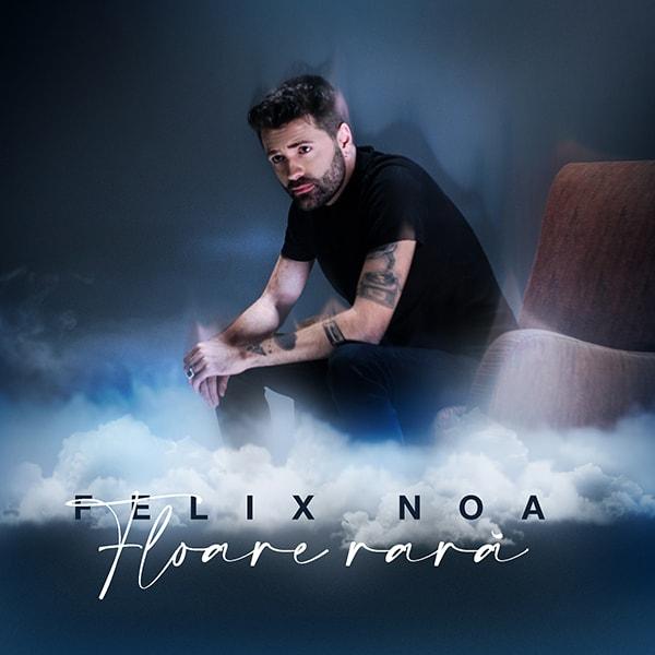 Lansare Felix Noa – Floare rara